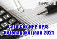 Cara Cek NPP BPJS Ketenagakerjaan 2021