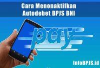 Cara Menonaktifkan Autodebet BPJS BNI