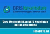 Cara Menonaktifkan BPJS Kesehatan Online dan Offline