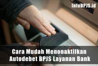 Cara Mudah Menonaktifkan Autodebet BPJS Layanan Bank