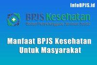 Manfaat BPJS Kesehatan Untuk Masyarakat
