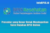 Prosedur yang Benar Untuk Mendapatkan Surat Rujukan BPJS Online
