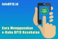 Cara Menggunakan e-Dabu BPJS Kesehatan